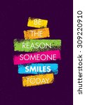 be the reason someone smiles... | Shutterstock .eps vector #309220910
