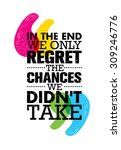 in the end we only regret the... | Shutterstock .eps vector #309246776