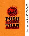 push harder than yesterday...   Shutterstock .eps vector #309308420