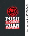 push harder than yesterday... | Shutterstock .eps vector #309308426