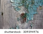 shabby paint on a wooden board... | Shutterstock . vector #309394976