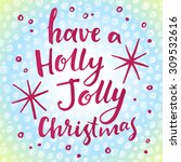 have a holly jolly christmas ... | Shutterstock .eps vector #309532616