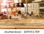 blurred background of kitchen... | Shutterstock . vector #309551789