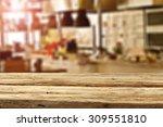 blurred background of kitchen... | Shutterstock . vector #309551810