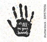 it s all in your hands.... | Shutterstock .eps vector #309579056