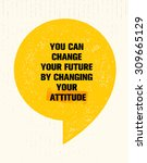 you can change your future by... | Shutterstock .eps vector #309665129