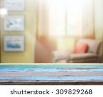table top and blur interior of... | Shutterstock . vector #309829268