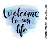 Welcome To My Life  Hand Drawn...
