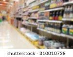 blurred supermarket for... | Shutterstock . vector #310010738