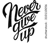 """never give up""  hand drawn... 