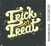 Trick Or Treat. Quote....