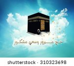 arabic greeting words 'hajj... | Shutterstock . vector #310323698