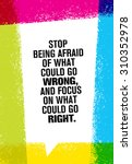 stop being afraid of what could ... | Shutterstock .eps vector #310352978