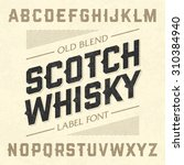 scotch whiskey style label font ... | Shutterstock .eps vector #310384940