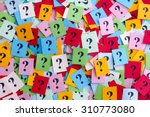 Stock photo too many questions pile of colorful paper notes with question marks closeup 310773080