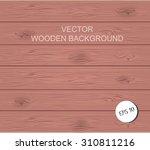 vector pink textured wooden... | Shutterstock .eps vector #310811216
