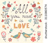 all you need is love.  cute... | Shutterstock .eps vector #311080574