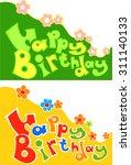 happy birthday greeting card... | Shutterstock .eps vector #311140133