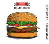 hand drawn hamburger isolated... | Shutterstock .eps vector #311360873