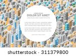 big isometric city with... | Shutterstock .eps vector #311379800