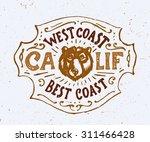 west coast best coast calif.... | Shutterstock .eps vector #311466428