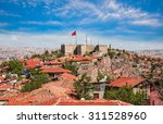 ankara castle  ankara capital... | Shutterstock . vector #311528960