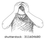 sketch of man holding his head... | Shutterstock .eps vector #311604680