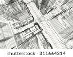 city buildings project  3d... | Shutterstock . vector #311664314