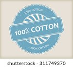 100 percent cotton rubber stamp.... | Shutterstock .eps vector #311749370