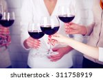 woman hands with glasses of... | Shutterstock . vector #311758919