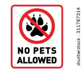 No Pets Allowed. With Pets No...
