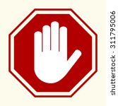 stop sign  white hand in red... | Shutterstock .eps vector #311795006