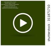 play. icon. vector design | Shutterstock .eps vector #311871710