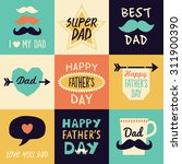 set of 9 hipster father's day... | Shutterstock .eps vector #311900390