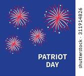 patriot day fireworks night sky ... | Shutterstock . vector #311914826