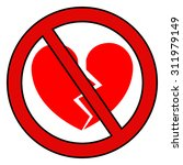 "stop ""broken heart"". rasterized ... | Shutterstock . vector #311979149"