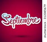 septiembre   september spanish... | Shutterstock .eps vector #312085679