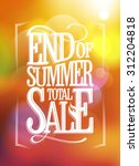 end of summer total sale text...   Shutterstock .eps vector #312204818