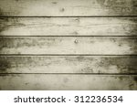 old wooden background or texture | Shutterstock . vector #312236534