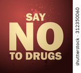 say no to drugs glowing sign ... | Shutterstock .eps vector #312350060