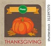 thanksgiving background design... | Shutterstock .eps vector #312397370
