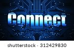 connect  concept  the word... | Shutterstock . vector #312429830