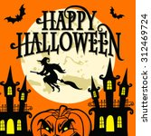 happy halloween   vector... | Shutterstock .eps vector #312469724