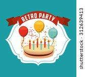 retro party design  vector... | Shutterstock .eps vector #312639413
