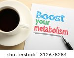 text boost your metabolism... | Shutterstock . vector #312678284