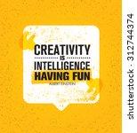 Creativity Is Intelligence Having Fun. Inspiring Creative Motivation Quote. Vector Typography Speech Bubble Banner Design Concept    Shutterstock vector #312744374