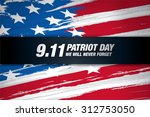 patriot day. september 11. we... | Shutterstock .eps vector #312753050
