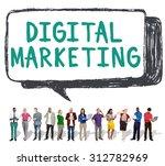 digital marketing commercial... | Shutterstock . vector #312782969