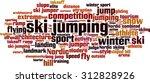ski jumping word cloud concept. ... | Shutterstock .eps vector #312828926