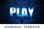 play  concept  the word written ... | Shutterstock . vector #313062518